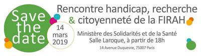 Rencontre Handicap, Recherche et Citoyenneté de la FIRAH le 14 mars 2019 à Paris